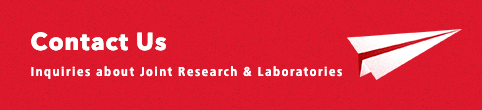 Contact Us - Inquiries about Joint Research & Laboratories